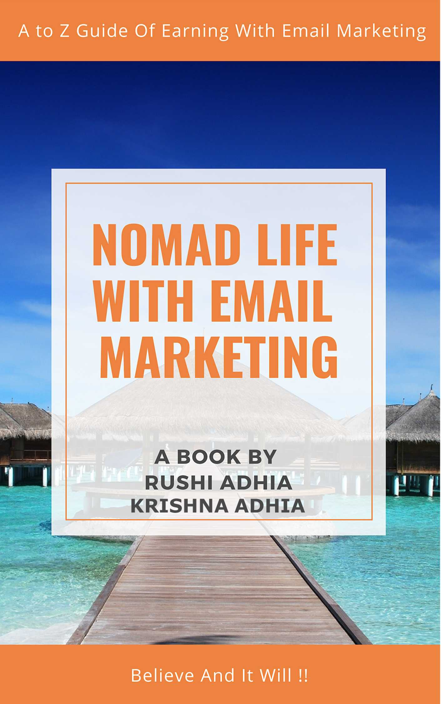Email Marketing Book - Email Marketing Course Online - Learn Email Marketing Step by Step - How Can I Learn Email Marketing - Income By Email - Nomad Life With Email Marketing - Front Cover